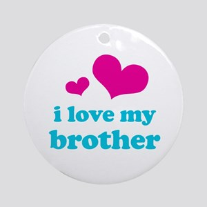 I Love My Brother Ornament (Round)