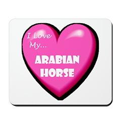 I Love My Arabian Horse Mousepad