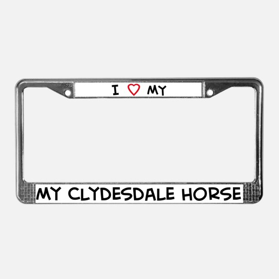 I Love Clydesdale Horse License Plate Frame