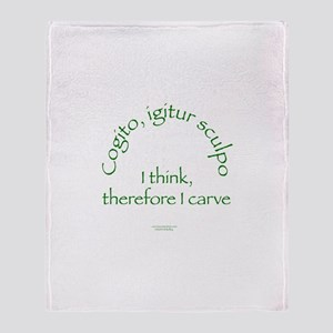 I Think, Therefore I Carve Throw Blanket