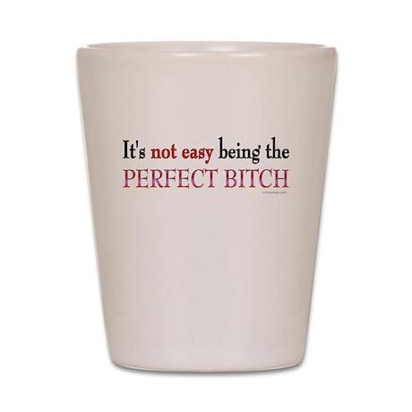 The Perfect Bitch Shot Glass