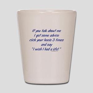 Get a Life Shot Glass