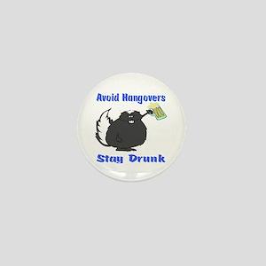 Funny Stay Drunk Mini Button