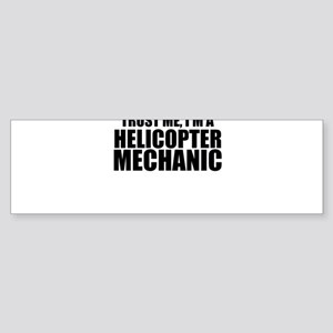 Trust Me, I'm A Helicopter Mechanic Bumper Sti