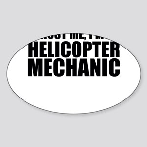 Trust Me, I'm A Helicopter Mechanic Sticker