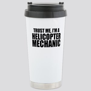 Trust Me, I'm A Helicopter Mechanic Travel Mug
