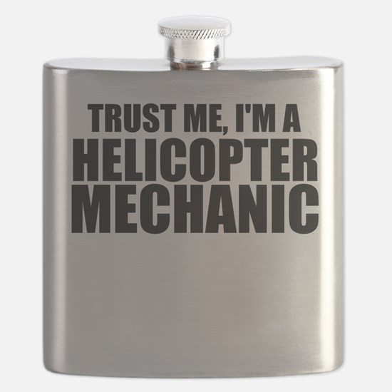 Trust Me, I'm A Helicopter Mechanic Flask