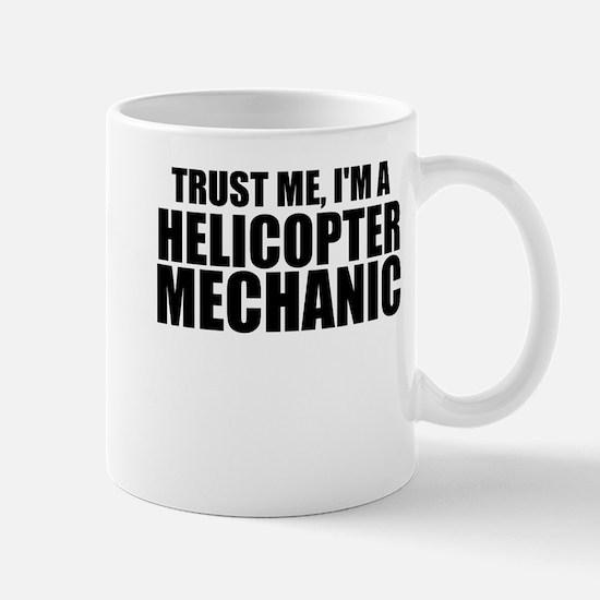 Trust Me, I'm A Helicopter Mechanic Mugs