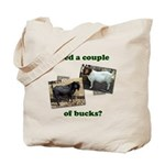 Need A Couple of Bucks Tote Bag