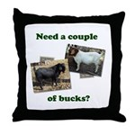 Need A Couple of Bucks Throw Pillow