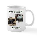 Need A Couple of Bucks Mug