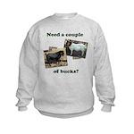 Need A Couple of Bucks Kids Sweatshirt
