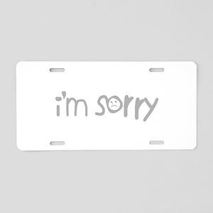 I'm Sorry Aluminum License Plate