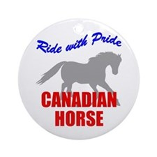 Ride With Pride Canadian Horse Ornament (Round)