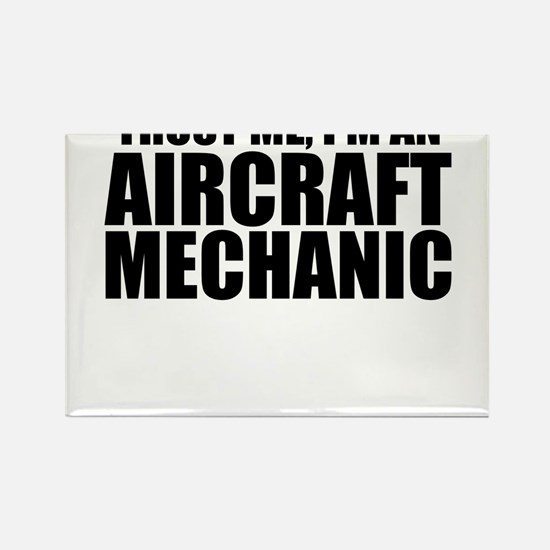Trust Me, I'm An Aircraft Mechanic Magnets
