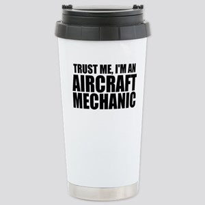 Trust Me, I'm An Aircraft Mechanic Travel Mug