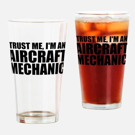 Trust Me, I'm An Aircraft Mechanic Drinking Gl