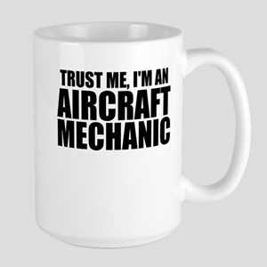 Trust Me, I'm An Aircraft Mechanic Mugs