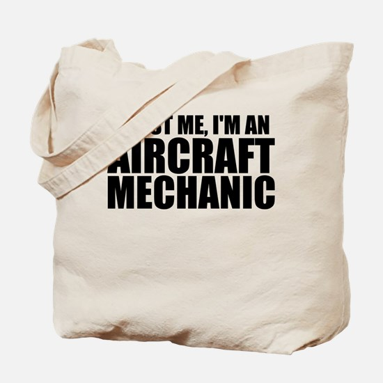 Trust Me, I'm An Aircraft Mechanic Tote Bag
