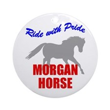 Ride With Pride Morgan Horse Ornament (Round)