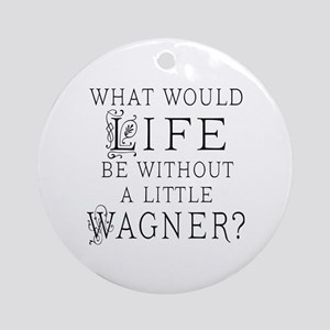 Funny Wagner Music Quote Ornament (Round)