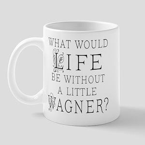 Funny Wagner Music Quote Mug
