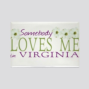 Somebody Loves Me in Virginia Rectangle Magnet
