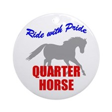 Ride With Pride Quarter Horse Ornament (Round)