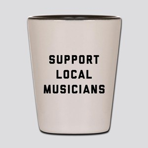 Support Local Musicians Shot Glass