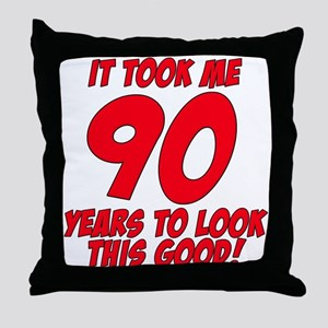 It Took Me 90 Years To Look This Good Throw Pillow