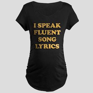 I Speak Fluent Song Lyrics Maternity Dark T-Shirt