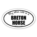 My Other Ride Is A Breton Horse Oval Sticker