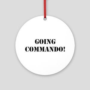 Going Commando Ornament (Round)