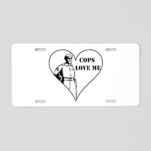 Cops Love Me Aluminum License Plate