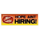 Hope Ain't Hiring Sticker (Bumper 10 pk)