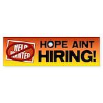 Hope Ain't Hiring Sticker (Bumper)