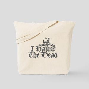I Haunt The Dead Tote Bag