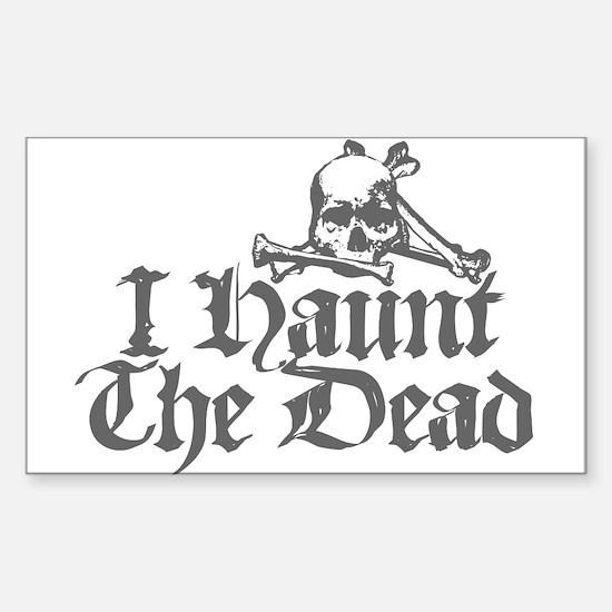 I Haunt The Dead Sticker (Rectangle)
