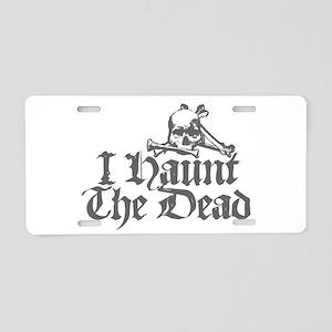 I Haunt The Dead Aluminum License Plate