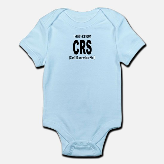 I Suffer From CRS Infant Bodysuit
