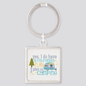 Yes, I Do Have A Retirement Plan On Keychains