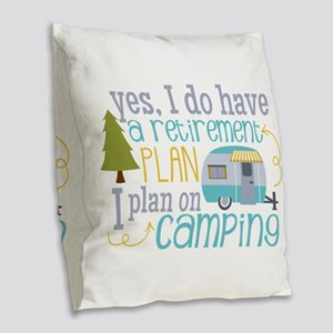 Yes, I Do Have A Retirement Burlap Throw Pillow