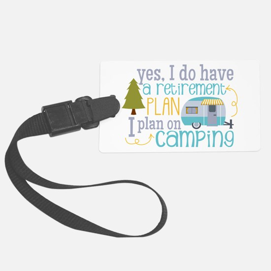 Yes, I Do Have A Retirement Plan Luggage Tag