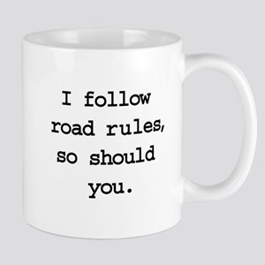I follow road rules, so shoul Mug