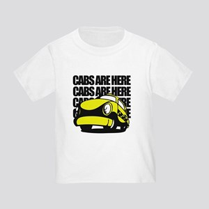 Cabs Are Here Toddler T-Shirt
