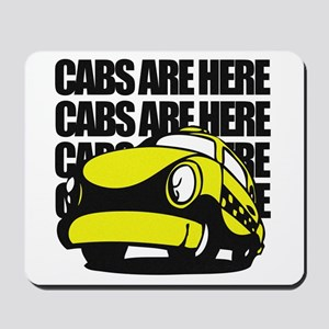 Cabs Are Here Mousepad