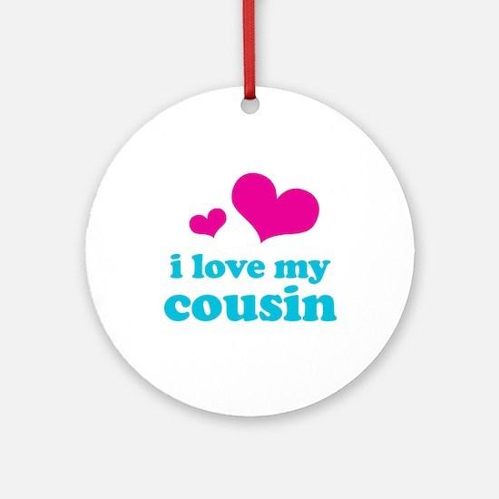 I Love My Cousin Ornament (Round)