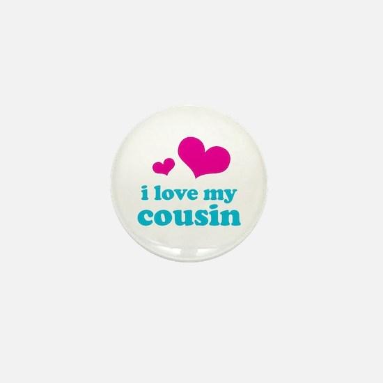 I Love My Cousin Mini Button