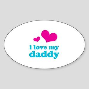 I Love My Daddy Sticker (Oval)