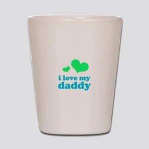 I Love My Daddy Shot Glass